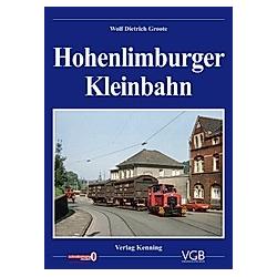Hohenlimburger Kleinbahn. Wolf Dietrich Groote  - Buch