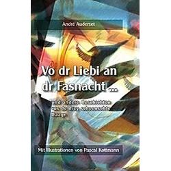 Vo dr Liebi an dr Fasnacht .... André Auderset  - Buch
