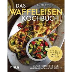 Das Waffeleisen-Kochbuch als Buch von Daniel Shumski