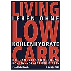 Living Low Carb  Leben ohne Kohlehydrate. Fran McCullough  - Buch