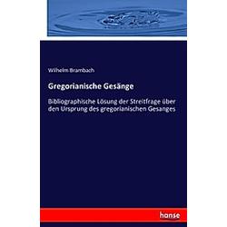 Gregorianische Gesänge. Wilhelm Brambach  - Buch
