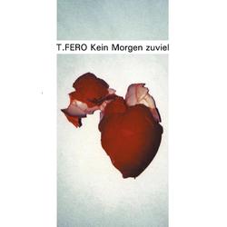 Kein Morgen zuviel als Buch von T Fero
