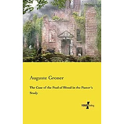 The Case of the Pool of Blood in the Pastor's Study. Auguste Groner  - Buch