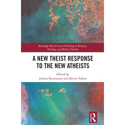 A New Theist Response to the New Atheists: eBook von