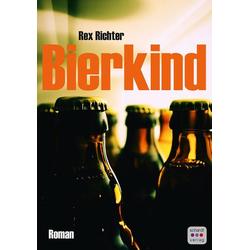 Bierkind als Buch von Rex Richter