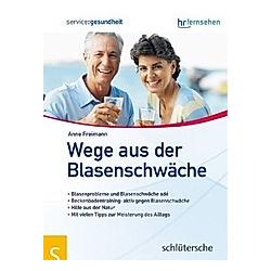 Wege aus der Blasenschwäche. Anne Freimann  - Buch