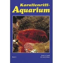Korallenriff - Aquarium 5 als Buch von Svein A. Fossa/ Alf Jacob Nilsen