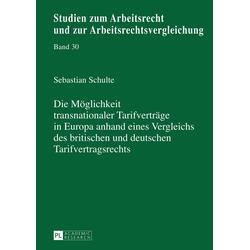 Die Möglichkeit transnationaler Tarifverträge in Europa anhand eines Vergleichs des britischen und deutschen Tarifvertragsrechts als Buch von Seba...