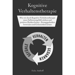 Kognitive Verhaltenstherapie: eBook von Felix Amhoff