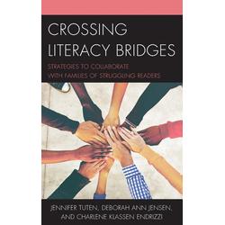Crossing Literacy Bridges als Buch von Jennifer Tuten/ Deborah Ann Jensen/ Charlene Klassen Endrizzi