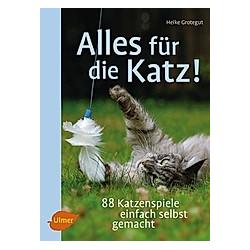 Alles für die Katz!. Heike Grotegut  - Buch