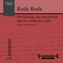 Der Schnaps der Rauchtabak und die verfluchte Liebe als Hörbuch Download von Roda Roda