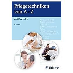 Pflegetechniken von A - Z. Olaf Kirschnick  Doris Kirschnick  - Buch
