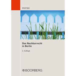 Das Nachbarrecht in Berlin als Buch von Rüdiger Postier