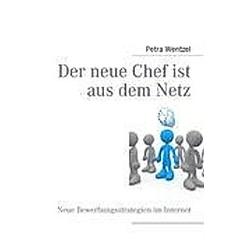 Der neue Chef ist aus dem Netz. Petra Wentzel  - Buch