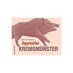 Sagenreiches Kremsmünster. Dagmar Fetz-Lugmayr  - Buch