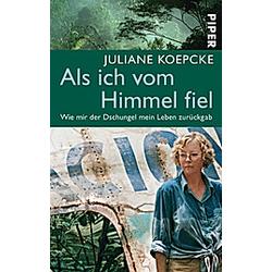 Als ich vom Himmel fiel. Juliane Koepcke  - Buch