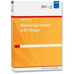 Wärmerückgewinnung in RLT-Anlagen als Buch von Manfred Stahl