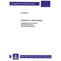 Komödie im Atomzeitalter als Buch von Rolf Müller