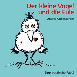 Der kleine Vogel und die Eule als Hörbuch Download von Andrea Grillenberger