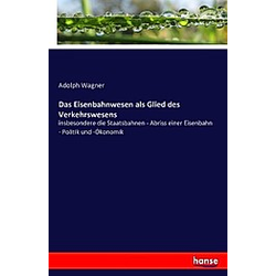 Das Eisenbahnwesen als Glied des Verkehrswesens. Adolph Wagner  - Buch