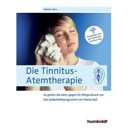 Die Tinnitus-Atemtherapie: eBook von Maria Holl