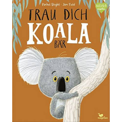 Magellan Trau dich, Koalabär