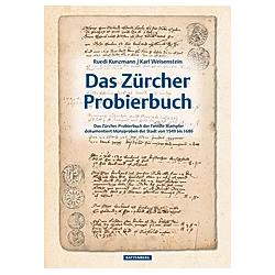 Das Zürcher Probierbuch. Karl Weisenstein  Ruedi Kunzmann  - Buch