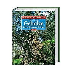 Hortus Mediterraneus: Bd.2 Die Gehölze für mediterrane Gärten. Walter Schmidt  - Buch