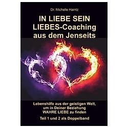 IN LIEBE SEIN LIEBES-Coaching aus dem Jenseits
