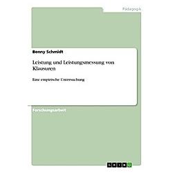 Leistung und Leistungsmessung von Klausuren. Benny Schmidt  - Buch