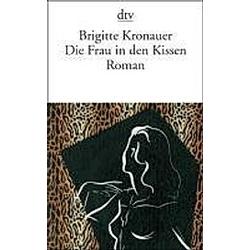 Die Frau in den Kissen. Brigitte Kronauer  - Buch