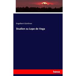Studien zu Lope de Vega als Buch von Engelbert Günthner