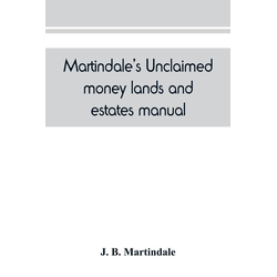Martindale's unclaimed money lands and estates manual als Buch von J. B. Martindale