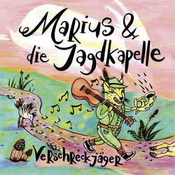 Marius & die Jagdkapelle - Verschreckjäger