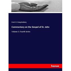 Commentary on the Gospel of St. John als Buch von Ernst W. Hengstenberg