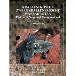 Krallenfrösche Zwergkrallenfrösche Wabenkröten als Buch von Kriton Kunz