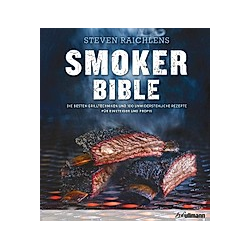 Steven Raichlens Smoker Bible. Steven Raichlen  - Buch