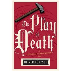 The Play of Death als Buch von Potzsch Oliver Potzsch/ Oliver Pötzsch