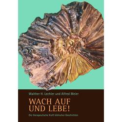 Wach auf und lebe! als Buch von Walther H. Lechler/ Alfred Meier
