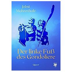 Der linke Fuß des Gondoliere. Jobst Mahrenholz  - Buch
