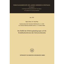 Der Einfluß der Erhärtungsbedingungen auf die Kristallisationsformen des Calciumcarbonates: eBook von Paul Ney