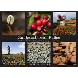 Zu Besuch beim Kaffee als Buch von Jochen Weber