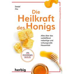 Die Heilkraft des Honigs: Buch von Detlef Mix