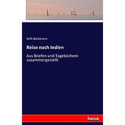 Reise nach Indien. Wilh Böckmann  - Buch
