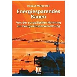Energiesparendes Bauen. Helmut Marquardt  - Buch