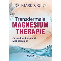 Transdermale Magnesiumtherapie: Buch von Mark Sircus