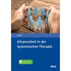 Körperarbeit in der Systemischen Therapie: Buch von Peter Dold