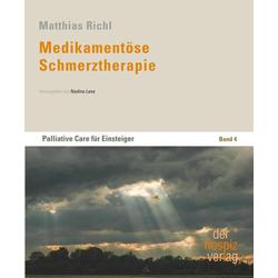 Medikamentöse Schmerztherapie: Buch von Matthias Richl