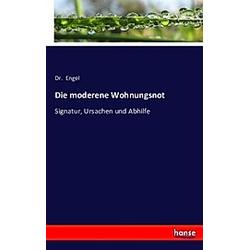 Die moderene Wohnungsnot. Engel  - Buch